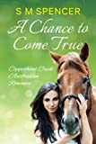 A Chance to Come True (Copperhead Creek - Australian Romance) (Volume 1)