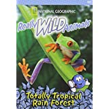 National Geographic: Really Wild Animals - Totally Tropical Rain Forest by Nat'l Geographic Vid