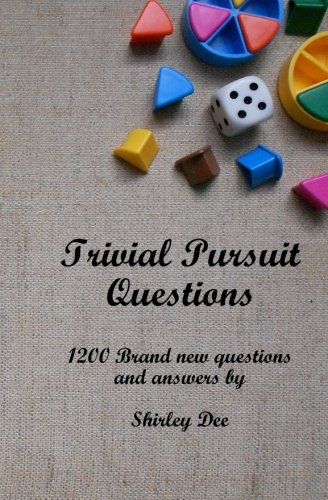 Trivial Pursuit Questions: 1200 Brand New Questions and Answers (20 Quiz Questions And Answers General Knowledge)