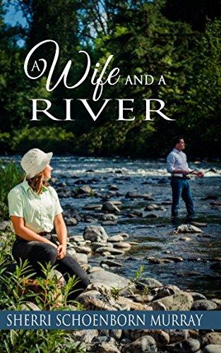 A Wife and a River: A Clean Fishing Romance pdf epub