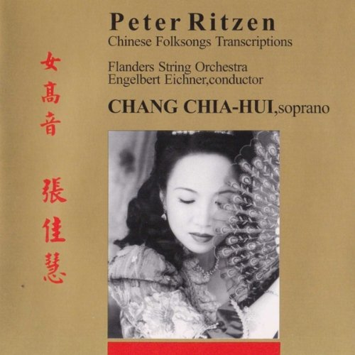 (Chinese Folksongs Transcriptions for Soprano & Strings (Transcriptions of Chinese Folksongs by Peter Ritzen))