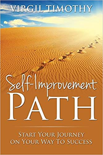 Self-Improvement Path: Start Your Journey on Your Way To Success