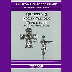 Orthodox and Roman Catholic Christianity