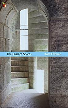 The Land Of Spices (Virago Modern Classics Book 296) (English Edition) por [O'Brien, Kate]