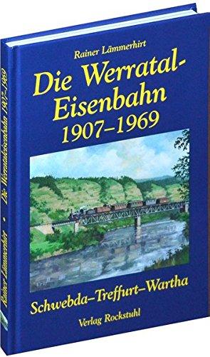 Die Geschichte der Werrataleisenbahn 1907-1969