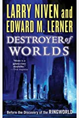 Destroyer of Worlds: Before the Discovery of the Ringworld (Fleet of Worlds series Book 3) Kindle Edition