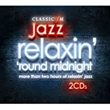 Relaxin Round Midnight: Very Best of Classic Jazz
