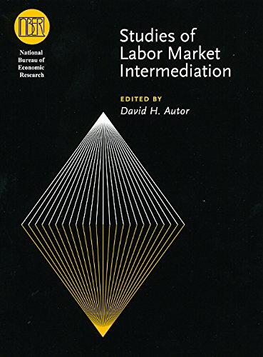 Studies of Labor Market Intermediation (National Bureau of Economic Research Conference Report)