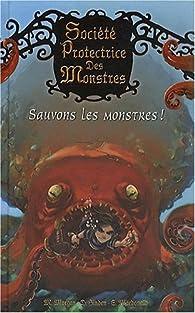 Société Protectrice des Monstres, Tome 2 : Sauvons les monstres ! par Matthew Morgan