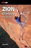 Zion Climbing: 250 Free Climbs, 25 Clean Aid Big Walls