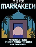 M is for Marrakech: An Alphabet Book of Cities Around the World