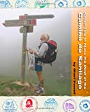 Seven Tips to Make the Most of the Camino de Santiago, Cheri Powell, 0615381464