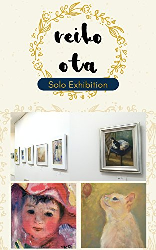 Reiko Ota Solo Exhibition: Collections of works (ok Asset Design Agent) (Japanese Edition)