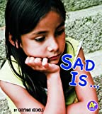 Sad Is ... (Know Your Emotions)