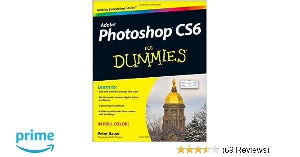 Photoshop CS6 For Dummies: Peter Bauer: 9781118174579