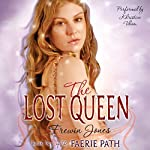 The Lost Queen : Faerie Path, Book 2 | Frewin Jones