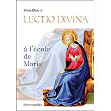 Lectio Divina à l'Ecole de Marie (French Edition)