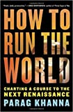 [By Parag Khanna ] How to Run the World: Charting a Course to the Next Renaissance (Hardcover)【2018】by Parag Khanna (Author) (Hardcover)