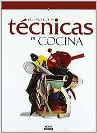 El Libro de las Tecnicas de Cocina. (Gastronomía): Amazon