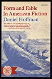 Form and Fable in American Fiction, Daniel Hoffman, 0393006735