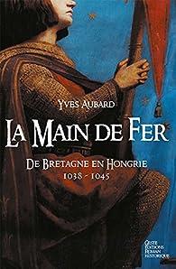 La saga des Limousins, tome 8 : La Main de Fer  par Yves Aubard