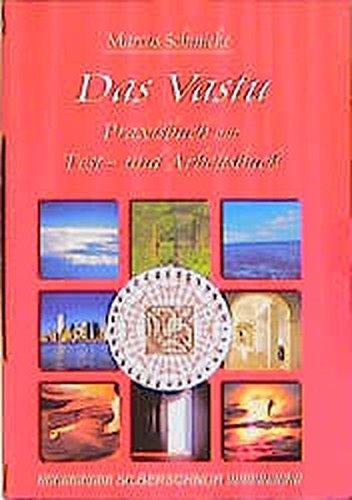 Das Vastu. Praxisbuch mit Test- und Arbeitsbuch Taschenbuch – 1. Januar 1999 Markus Schmieke Silberschnur 3931652777 LA9783931652777