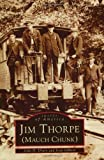 img - for Jim Thorpe (Mauch Chunk) (PA) (Images of America) book / textbook / text book