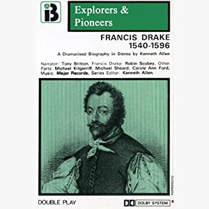 Francis Drake, 1540 - 1596 (Dramatised) Audiobook