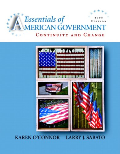 Essentials of American Government: Continuity and Change, 2008 Edition Value Package (includes MyPoliSciLab Student Acce