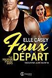Faux Départ (The Bourbon Street Boys t. 2) (French Edition)