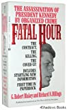 img - for The Fatal Hour: The Assassination of President Kennedy by Organized Crime by G. Robert Blakey (1993-12-31) book / textbook / text book