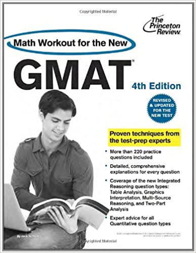 Math Workout for the New GMAT, 4th Edition: Revised and Updated for the New GMAT (Graduate School Test Preparation) (Princeton Review: Math Workout for the GMAT)