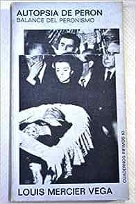 Autopsia De Peron (Spanish Edition): Louis Vega Mercier: 9788472235632