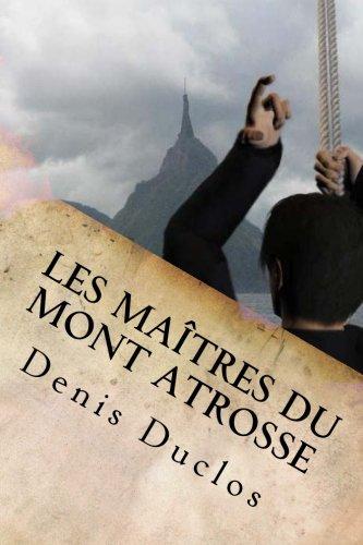 Les maîtres du Mont Atrosse (Le cycle de l'Ancien Futur) (Volume 3) (French Edition)