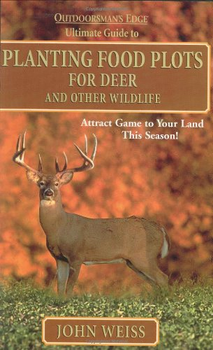 Food Plant Plots (Planting Food Plots for Deer and Other Wildlife)