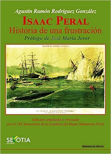 Isaac Peral (1ª + 2ª Ed.): Amazon.es: Rodríguez González, Agustín Ramón: Libros