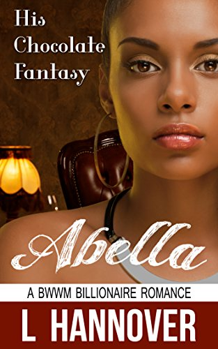Buy now His Chocolate Fantasy: Abella: A BWWM Billionaire Interracial Erotic Pregnancy Romance