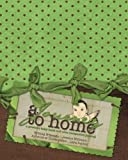 A Journey To Home, A Preemie Baby Book and NICU Companion Journal