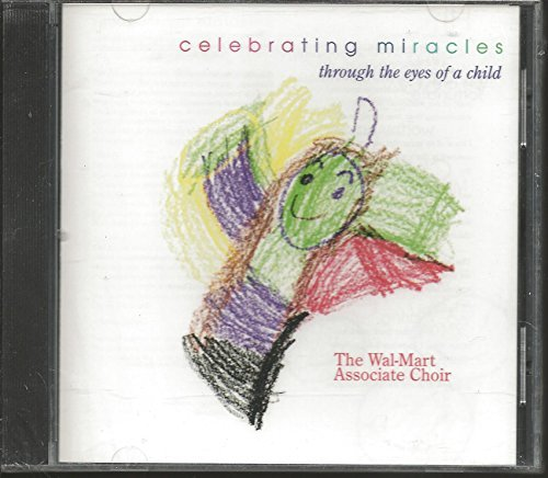 Price comparison product image Celebrating Miracles Through the Eyes of a Child (UK Import) By Wal-Mart Associate Choir (0001-01-01)