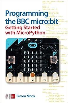 Descargar Programming The Bbc Micro:bit: Getting Started With Micropython PDF Gratis