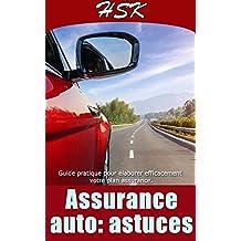 ASSURANCE AUTO: ASTUCES: Guide pratique pour élaborer efficacement votre plan assurance (À SAVOIR AVANT TOUTE ASSURANCE t. 1) (French Edition)