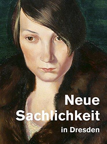 Neue Sachlichkeit in Dresden Gebundenes Buch – 28. September 2011 Birgit Dalbajewa Sandstein Kommunikation 3942422573 Kunstgeschichte