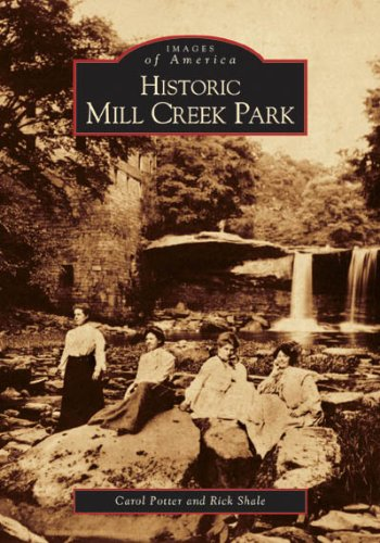 Historic Mill Creek  Park  (OH)  (Images of - Ross Mills Pittsburgh