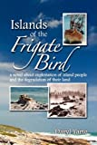 Islands of the Frigate Bird, Darryl Tarte, 1606930443