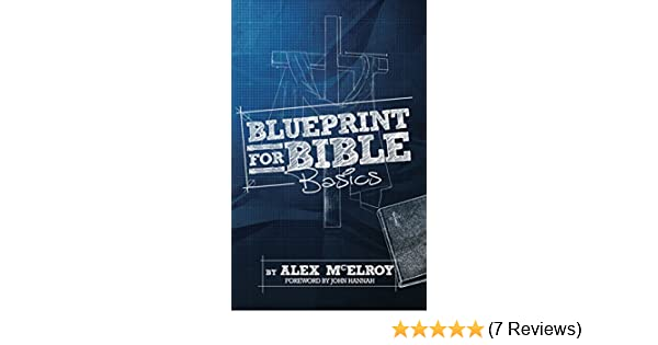 Blueprint for bible basics kindle edition by alex mcelroy john blueprint for bible basics kindle edition by alex mcelroy john hannah religion spirituality kindle ebooks amazon malvernweather Gallery