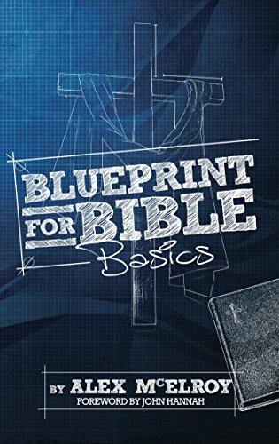 Blueprint for bible basics kindle edition by alex mcelroy john blueprint for bible basics by mcelroy alex malvernweather Gallery