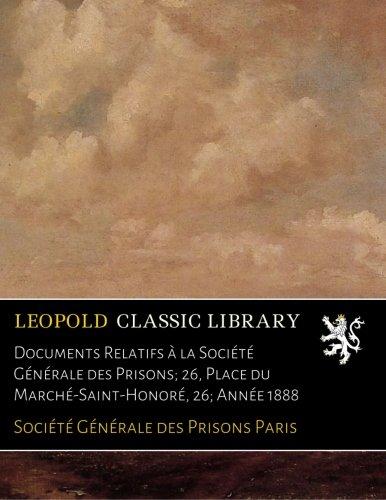 documents-relatifs-a-la-societe-generale-des-prisons-26-place-du-marche-saint-honore-26-annee-1888-f