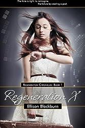 Regeneration X (Regeneration Chronicles #1) by Ellison Blackburn (2015-05-22)
