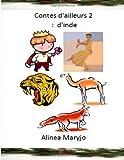 Contes d'ailleurs 2 : D'inde, Mme Alinea Maryjo - Ams, 1493746898