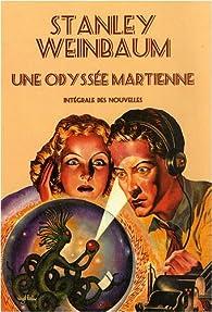 Une Odyssée martienne : Intégrale des nouvelles par Stanley G. Weinbaum